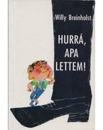 Hurrá, apa lettem! - Breinholst, Willy