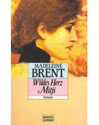 Wildes Herz Mitji - Brent, Madeleine