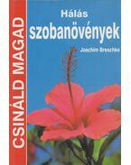 Hálás szobanövények - Breschke, Joachim