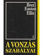 A vonzás szabályai - Bret Easton Ellis