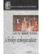 A királyi szoknyavadász - Breton, Guy