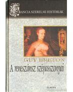 A reneszánsz szépasszonyai - Breton, Guy