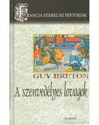 A szenvedélyes lovagok - Breton, Guy