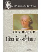 Libertinusok kora - Breton, Guy