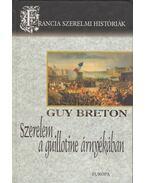 Szerelem a guillotine árnyékában - Breton, Guy