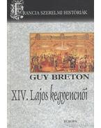 XIV. Lajos kegyencnői - Breton, Guy
