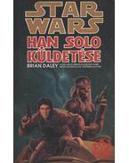 Han Solo küldetése - Brian Daley
