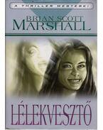 Lélekvesztő - Brian Scott Marshall