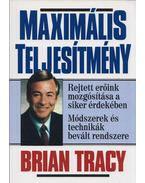 Maximális teljesítmény - Brian Tracy