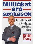 Milliókat érő szokások - Brian Tracy