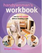 Handywoman's Workbook: How to do it yourself without breaking a nail - Bridget Bodoano