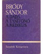 A dada / A tanítónő / A medikus - Bródy Sándor