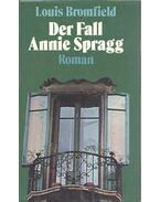 Der Fall Annie Spragg - Bromfield, Louis