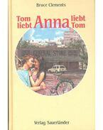 Tom liebt Anna liebt Tom - Bruce Clements