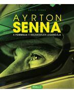 Ayrton Senna - A Formula-1 halhatatlan legendája - Bruce Jones