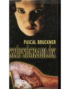 Szépségrablók - Bruckner, Pascal
