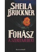 Fohász a szerelmedért - Bruckner, Sheila