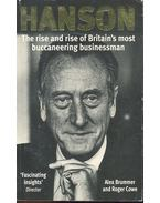 Hanson - The Rise and Rise of Britain's most Buccaneering Businessman - BRUMMER, ALEX - COWE, ROGER