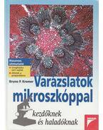 Varázslatok mikroszkóppal - Bruno P. Kremer