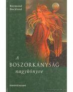A boszorkányság nagykönyve - Buckland, Raymond