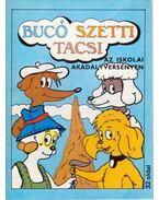Bucó Szetti Tacsi - Az iskolai akadályversenyen - Marosi László