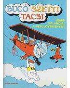 Bucó Szetti Tacsi - Újabb kalandjai a repülőversenyen - Marosi László