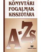 Könyvtári fogalmak kisszótára A-Zs - Buda Attila