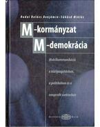 M-kormányzat - M-demokrácia - BUDAI BALÁZS BENJÁMIN, Sükösd Miklós