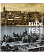 Budapest - Borsos Béla, Zádor Mihály, Sódor Alajos