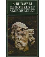 A budavári gótikus szoborlelet (dedikált) - Zolnay László, Szakál Ernő