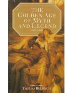 The Golden Age of Myth & Legend - Bulfinch, Thomas