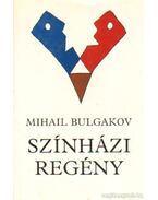 Színházi regény - Bulgakov, Mihail