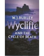Wycliffe and the Cycle of Death - BURLEY, W.J.