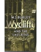 Wycliffe and the Last Rites - BURLEY, W.J.