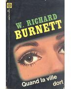 Quand la ville dort - BURNETT, W. RICHARD