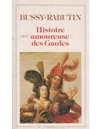 Histoire amoureuse des Gaules - Bussy-Rabutin