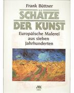 Schätze der Kunst - BÜTTNER, FRANK