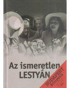 Az ismeretlen LESTYÁN - Buza Péter, Fodor Béla