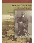 Egy magyar úr a XX. században - Buzinkay Géza