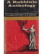 A Rabbinic Anthology - C. G. Montefiore, H. Loewe