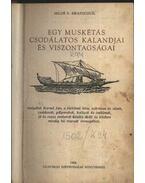 Egy muskétás csodálatos kalandjai és viszontagságai - Kratochvíl, M. V.