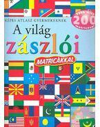 A világ zászlói - Több, mint 200 matricával - Campos Jiménez Mária (Szerk.)