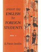 Present Day English for Foreign Students 2. - Candlin, E. Frank