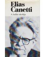 A hallás iskolája - Canetti, Elias