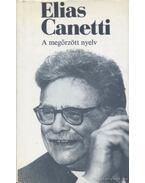 A megőrzött nyelv - Canetti, Elias
