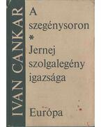 A szegénysoron; Jernej szolgalegény igazsága - Cankar, Ivan