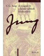 A nyugatiés a keleti vallások lélektanáról - C. G. Jung Összegyűjtött munkái - Tizenegyedik kötet - Carl Gustav Jung