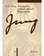 A nyugatiés a keleti vallások lélektanáról - Carl Gustav Jung