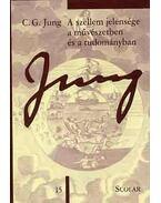 A szellem jelensége a művészetben és a tudományban - C. G. Jung Összegyűjtött munkái - Tizenötödik kötet - Carl Gustav Jung
