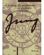 Az archetípusok és a kollektív tudattalan - C. G. Jung összegyjtött munkái 9/1 - Carl Gustav Jung